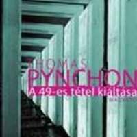 Thomas Pynchon: A 49-es tétel kiáltása - The Crying of Lot 49