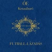 Óe Kenzaburó: Futball-lázadás