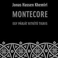 Jonas Hassen Khemiri: Montecore - Egy párját ritkító tigris