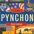Thomas Pynchon: Slow Learner