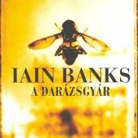 Iain Banks: A Darázsgyár - The Wasp Factory