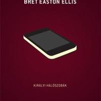 Bret Easton Ellis: Királyi hálószobák - Imperial Bedrooms