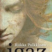 Riikka Pulkkinen: Igaz