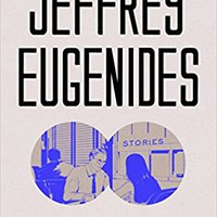 Jeffrey Eugenides: Fresh Complaint