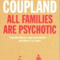 Douglas Coupland: Minden család pszichotikus - All Families Are Psychotic