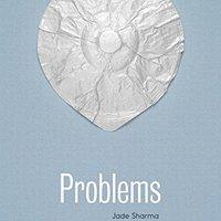 Jade Sharma: Problems