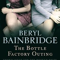 Beryl Bainbridge: The Bottle Factory Outing