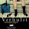 Dimitri Verhulst: Semmivégre