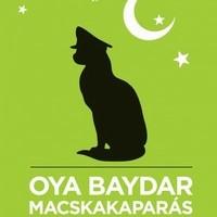 Oya Baydar: Macskakaparás