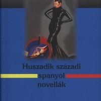 Imrei Andrea (szerk.): Huszadik századi spanyol novellák