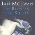 Ian McEwan: In Between the Sheets
