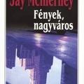 Jay McInerney: Fények, nagyváros - Bright Lights, Big City