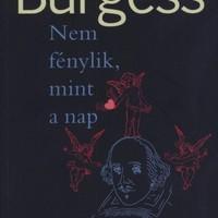 Anthony Burgess: Nem fénylik, mint a nap - Nothing Like the Sun