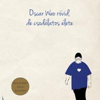 Junot Díaz: Oscar Wao rövid, de csodálatos élete - The Brief Wondrous Life of Oscar Wao