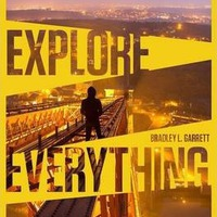 Bradley Garrett: Explore Everything