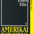 Bret Easton Ellis: Amerikai psycho - American Psycho