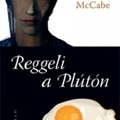 Patrick McCabe: Reggeli a Plútón - Breakfast on Pluto