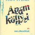 John Updike: Apám könnyei és más elbeszélések - My Father's Tears and Other Stories