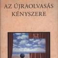 Szegedy-Maszák Mihály: Az újraolvasás kényszere