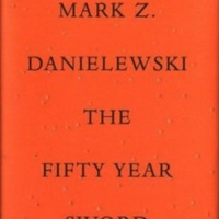 Mark Z. Danielewski: The Fifty Year Sword