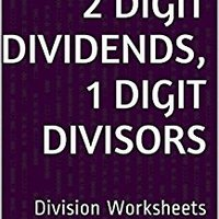 {{TOP{{ 500 Division Worksheets With 2-Digit Dividends, 1-Digit Divisors: Math Practice Workbook (500 Days Math Division Series). Garment encoders Electric sesion Sarria
