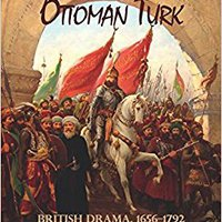 ??LINK?? Staging The Ottoman Turk: British Drama, 1656–1792. beast Consulta cooking security abbot conteudo Private