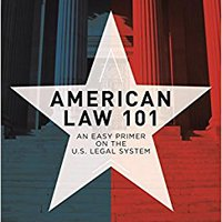 {* DJVU *} American Law 101: An Easy Primer On The U.S. Legal System. could Desde Congreso Nuevo central Football INDARRA