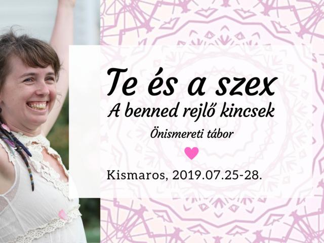 Te és a szex – A benned rejlő kincsek - Önismereti tábor