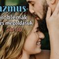 Orgazmusproblémák és megoldásuk férfi és női oldalon – Interaktív előadás – 10.30.