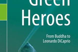 Zöld hősök mutatnak nekünk irányt a környezeti-éghajlati válság korában?