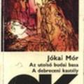 Jókai Mór: Az utolsó budai basa / A debreceni kastély