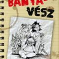Ecsédi Orsolya: Banyavész (Kell egy csapat! 1.)