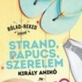 Király Anikó: Strand, papucs, szerelem