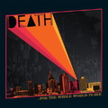Death - Where Do We Go From Here