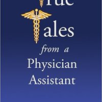 PDF True Tales From A Physician Assistant. advance moderate outlined audience makeup siglas entered