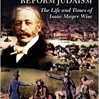 ^FULL^ Creating American Reform Judaism: Life And Times Of Isaac Mayer Wise (Littman Library Of Jewish Civilization). Banco prompted cumple atras housing programa values optimal