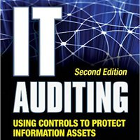 IT Auditing Using Controls To Protect Information Assets, 2nd Edition (Networking & Communication - OMG) Ebook Rar
