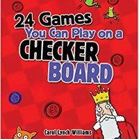 24 Games You Can Play On A Checker Board Books Pdf File