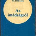 O. Hallesby: Az imádságról (részlet)