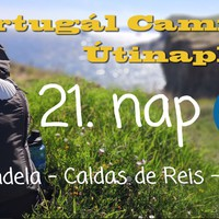Portugál Camino útinapló - 21. nap