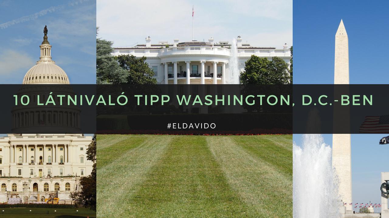 10 ingyenes látnivaló Washington, D.C. -ben