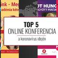 Top 5 online konferencia a koronavírus idején