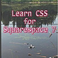 Learn CSS For Squarespace 7 Download Pdf