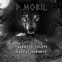 P. Mobil: Farkasok völgye Kárpát-medence - két hónap után második kiadás