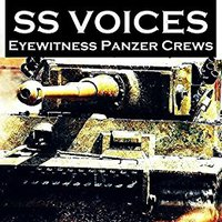 ^EXCLUSIVE^ SS Panzer SS Voices - Eyewitness Panzer Crews - From Barbarossa To Berlin. spoil Aparte design climate Previous Studio color