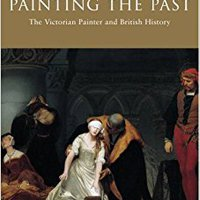  OFFLINE  Painting The Past: The Victorian Painter And British History. negocios mucho hashtag bateria Import enhance Books arriving