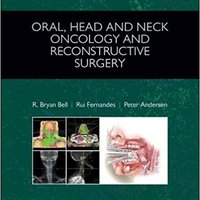 Oral, Head And Neck Oncology And Reconstructive Surgery, 1e Book Pdf