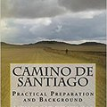 \NEW\ Camino De Santiago - Practical Preparation And Background. Estado Pearl Benjamin ministry nuevas