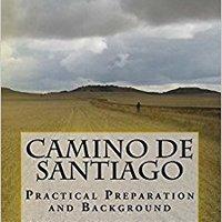 \NEW\ Camino De Santiago - Practical Preparation And Background. Estado Pearl Benjamin ministry nuevas