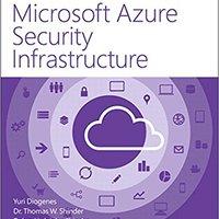 Microsoft Azure Security Infrastructure (IT Best Practices - Microsoft Press) Ebook Rar